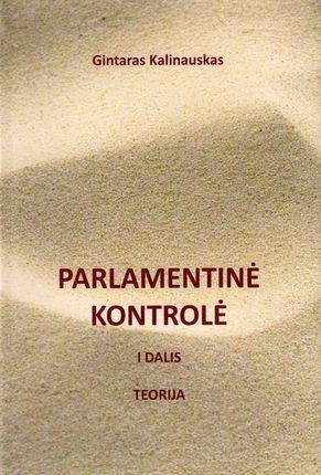 Parlamentinė kontrolė. I dalis. Teorija