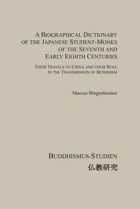 A Biographical Dictionary of the Japanese Student-Monks of the Seventh and Early Eighth Centuries