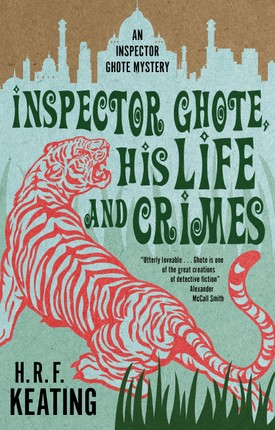 Inspector Ghote, His Life and Crimes