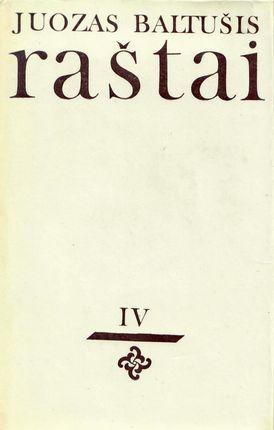 Juozas Baltušis. Raštai IV (1982)