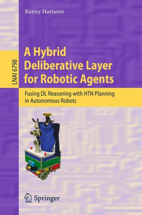 A Hybrid Deliberative Layer for Robotic Agents