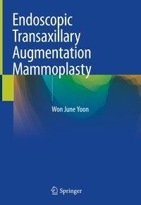 Endoscopic Transaxillary Augmentation Mammoplasty