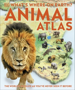 What's Where on Earth? Animal Atlas