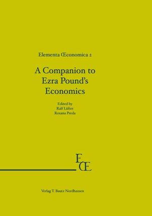 A Companion to Ezra Pound's Economics