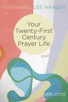 Your Twenty-First Century Prayer Life