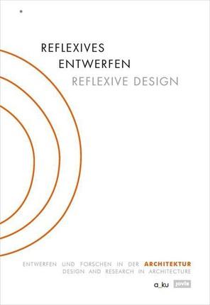Reflexives Entwerfen / Reflexive Design