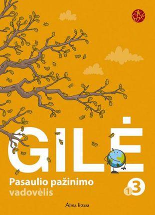 """Gilė. Pasaulio pažinimas. 1-oji knyga III klasei (serija """"Šok"""")"""