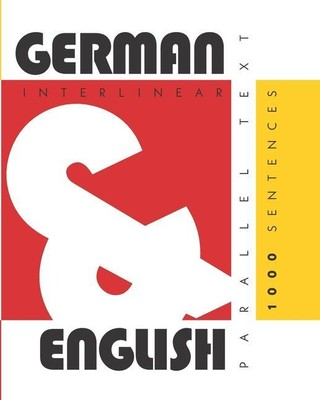 1000 German Sentences: Dual Language German-English, Interlinear & Parallel Text