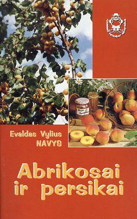 """Abrikosai ir persikai. """"Ūkininko patarėjo"""" knygynėlis"""