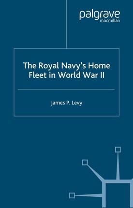 The Royal Navy's Home Fleet in World War 2