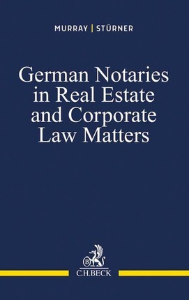 German Notaries in Real Estate and Corporate Law Matters