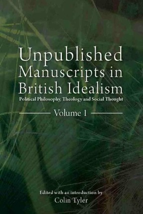 Unpublished Manuscripts in British Idealism - Volume 1
