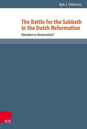 The Battle for the Sabbath in the Dutch Reformation