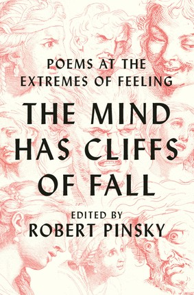 The Mind Has Cliffs of Fall: Poems at the Extremes of Feeling