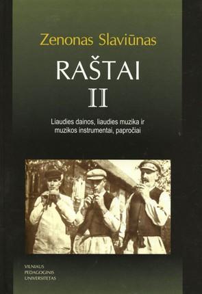 Raštai II tomas: liaudies dainos, liaudies muzika ir muzikos instrumentai, papročiai