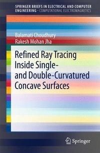 Refined Ray Tracing inside Single- and Double-Curvatured Concave Surfaces