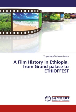 A Film History in Ethiopia, from Grand palace to ETHIOFFEST