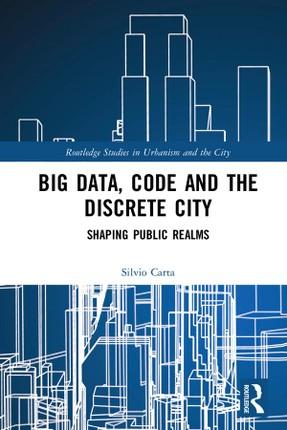 Big Data, Code and the Discrete City