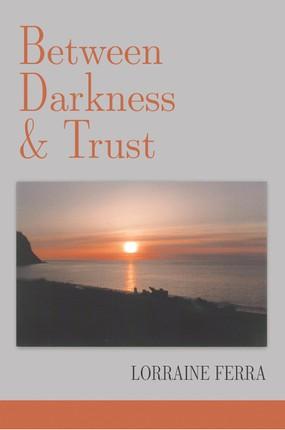 Between Darkness & Trust
