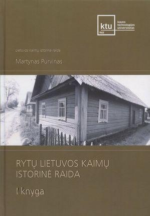 Rytų Lietuvos kaimų istorinė raida. 1 knyga