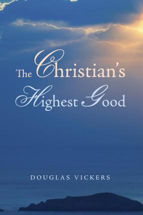 The Christian's Highest Good