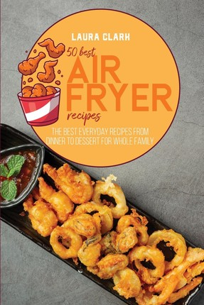 50 Best Air Fryed Recipes