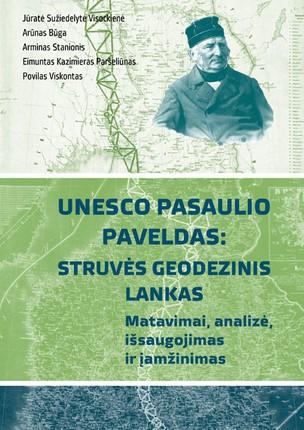 UNESCO pasaulio paveldas: Struvės geodezinis lankas. Matavimai, analizė, išsaugojimas ir įamžinimas