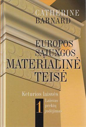 Europos Sąjungos materialinė teisė. Keturios laisvės. 1 knyga