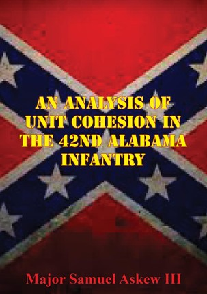 Analysis Of Unit Cohesion In The 42nd Alabama Infantry