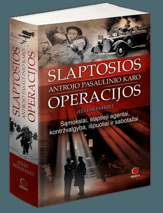 Slaptosios Antrojo pasaulinio karo operacijos: sąmokslai, slaptieji agentai, kontržvalgyba, išpuoliai ir sabotažai (minkšti viršeliai)
