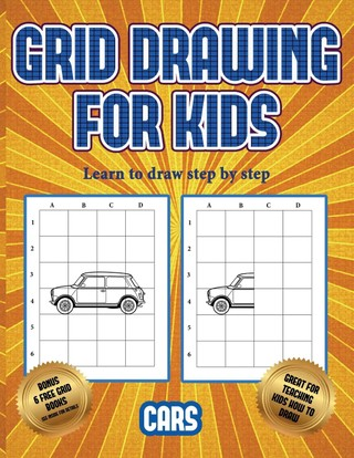 Learn to draw step by step (Learn to draw cars): This book teaches kids how to draw cars using grids