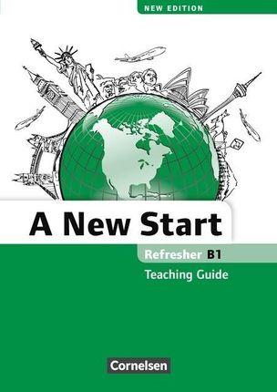 A New Start B1: Refresher. Teaching Guide