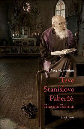 """Tėvo Stanislovo Paberžė. Giesmė Esimui: """"Pokalbiai tėvo Stanislovo celėje"""" autorės esė ir fotografijų knyga"""