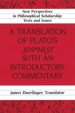 A Translation of Plato's Sophist with an Introductory Commentary