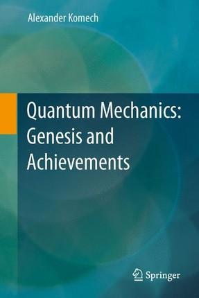 Quantum Mechanics: Genesis and Achievements