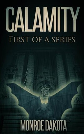 Calamity First of a Series