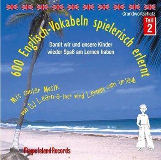 600 Englisch-Vokabeln spielerisch erlernt. Grundwortschatz 2. CD
