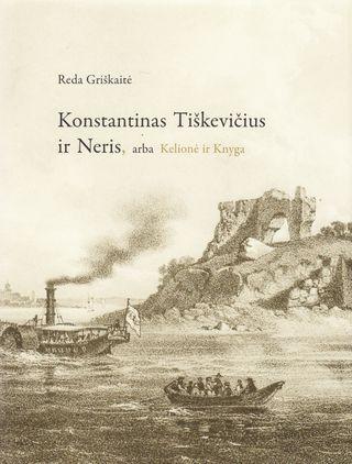 Konstantinas Tiškevičius ir Neris, arba Kelionė ir Knyga