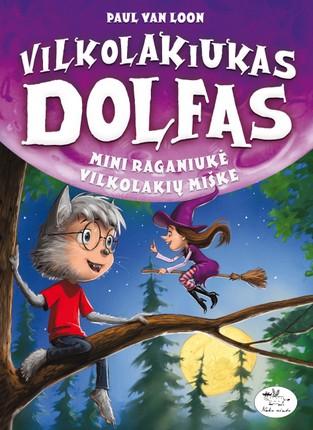 Vilkolakiukas Dolfas 12. Mini raganiukė Vilkolakių miške