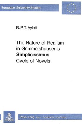 The Nature of Realism in Grimmelshausen's -Simplicissimus- Cycle of Novels