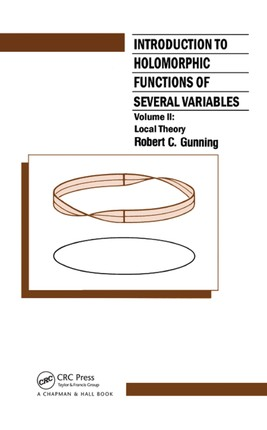 Introduction to Holomorphic Functions of Several Variables, Volume II