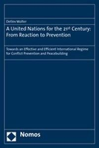 A United Nations for the 21st Century: From Reaction to Prevention