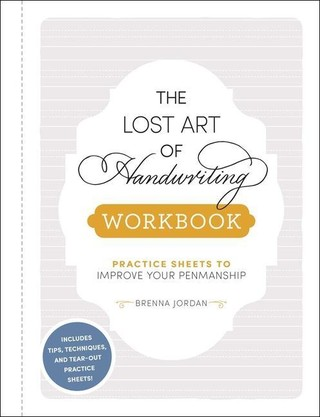 The Lost Art of Handwriting Workbook: Practice Sheets to Improve Your Penmanship