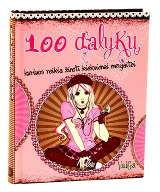 100 dalykų, kuriuos reikia žinoti kiekvienai mergaitei
