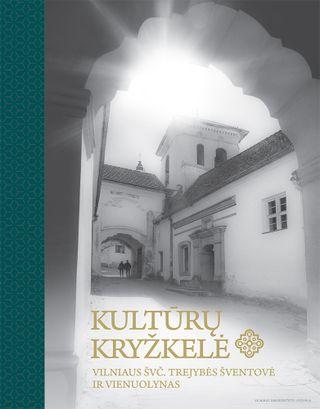 Kultūrų kryžkelė: Vilniaus Švč. Trejybės šventovė ir vienuolynas