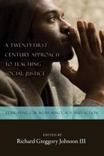A Twenty-first Century Approach to Teaching Social Justice