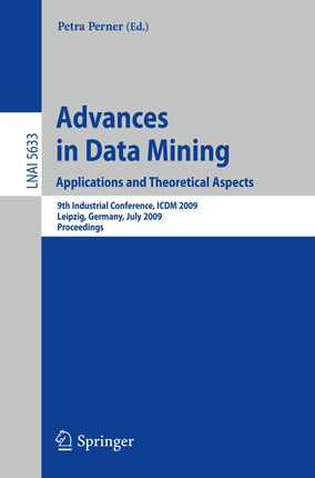 Advances in Data Mining. Applications and Theoretical Aspects