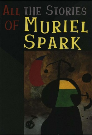 All the Stories of Muriel Spark