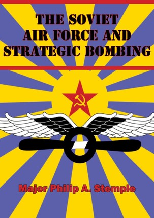 Soviet Air Force And Strategic Bombing