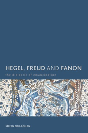 Hegel, Freud and Fanon